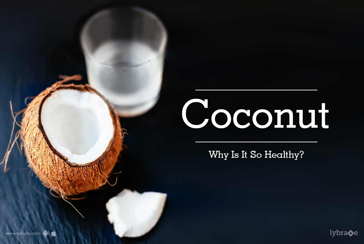 Coconut - Why Is It So Healthy?